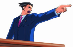 """Objection! The defendant's pants are clearly on fire!"""