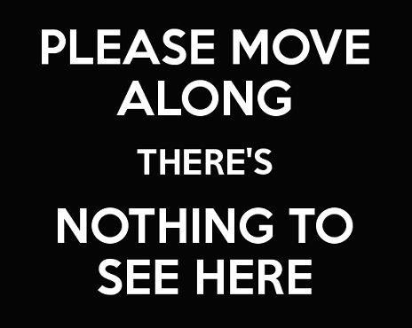 please-move-along-theres-nothing-to-see-here-1