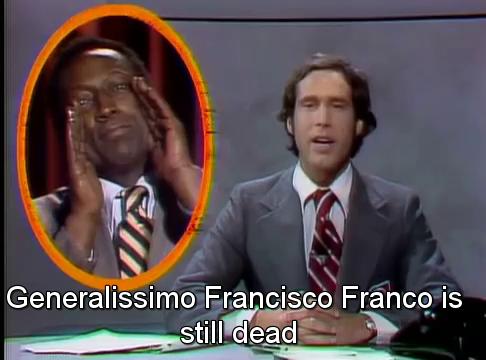 Generalissimo Francisco Franco is still dead