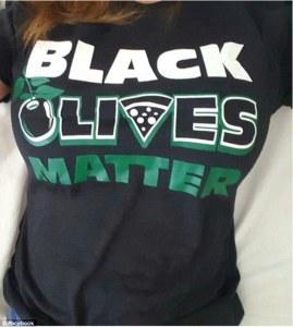 Black Olives matter shirt